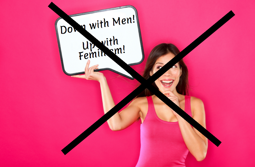 Feminism isn t about man hating even though some feminists hate men